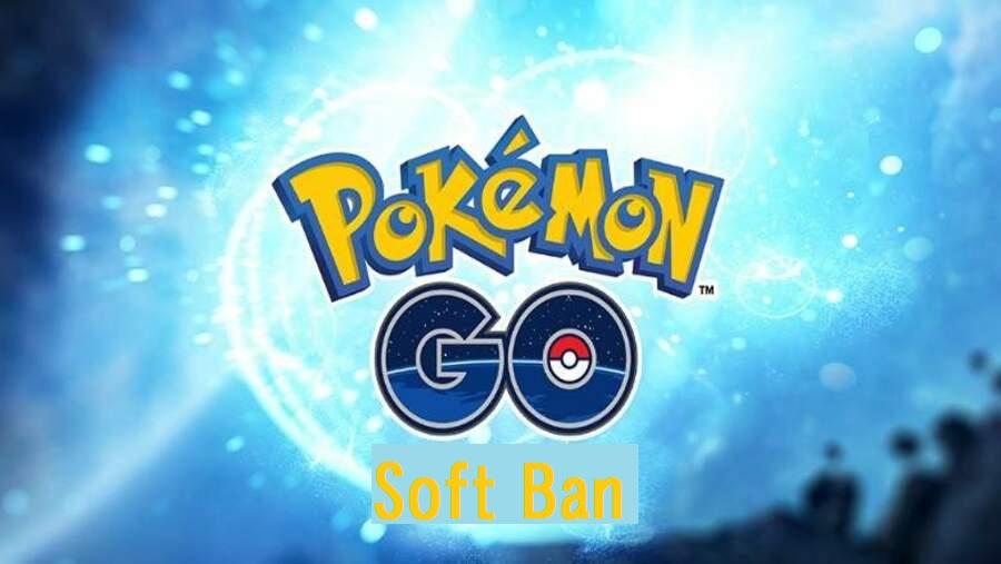 Pokemon Go soft ban methods