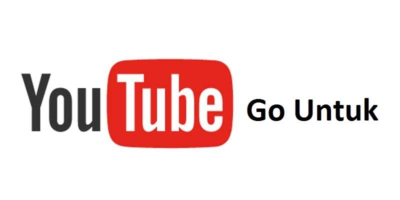YouTube Go Untuk PC