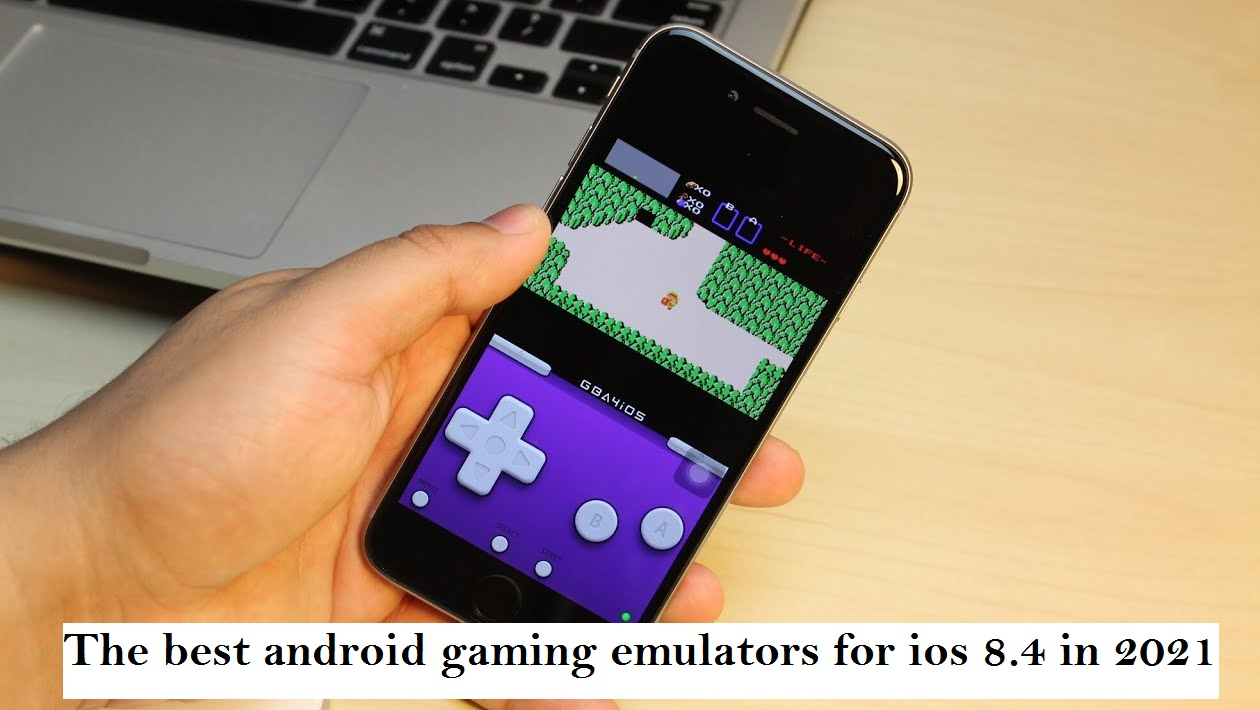 The best android gaming emulators for ios 8.4 in 2021